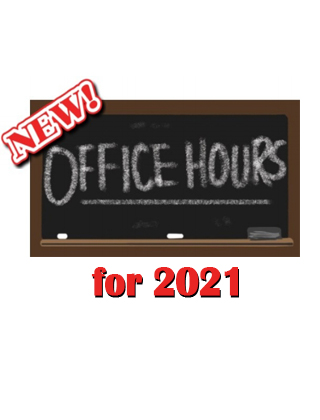 New Office hours for 2021. Please take note