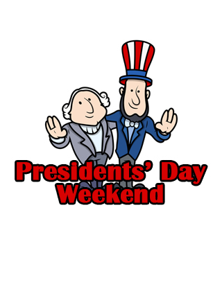 Presidents Day Weekend February 12-15