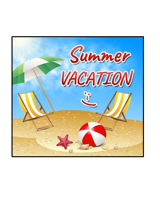 Summer Vacation - June 7th - August 5th