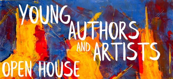 Young Authors and Artists Open House.